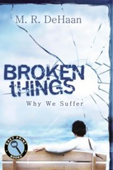 Broken Things: Why We Suffer - Easy Print edition