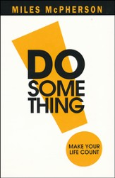 Do Something! Make Your Life Count