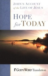 Hope for Today: The Gospel of John