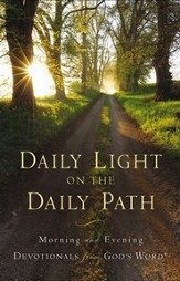 Daily Light on the Daily Path: Morning and Evening Devotionals from God's Word ®