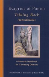 Evagrius of Pontus: Talking Back--A Monastic Handbook for Combating Demons