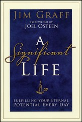 A Significant Life: Fulfilling Your Eternal Potential Every Day - Slightly Imperfect