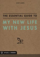 The Essential Guide to My New Life with Jesus