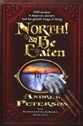 #2: North! or Be Eaten: Wild Escapes, a Desperate Journey, and the Ghastly Fangs of Dang