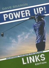 Power Up! Links: Devotional Thoughts for Golfers