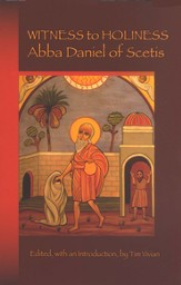 Witness to Holiness: Abba Daniel of Scetis