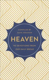 Heaven : 90 Devotions from Our Daily Bread