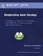 KidCoder: Beginning Web Design Course. Student Textbook with CD-ROM, First Edition - Slightly Imperfect