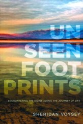 Unseen Footprints - Encountering the Divine Along the Journey of Life