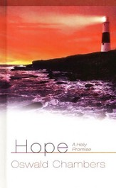 Hope: A Holy Promise - Insights from Oswald Chambers