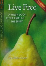 Live Free: A Fresh Look at the Fruit of the Spirit