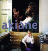 Akiane: Her Life, Her Art, Her Poetry Revised edition