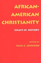 African-American Christianity: Essays in History