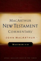 Matthew 8-15: The MacArthur New Testament Commentary