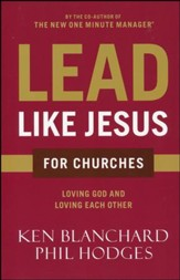 Lead Like Jesus for Churches: A Modern Day Parable for the Church