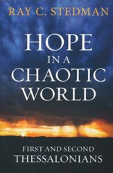 Hope in a Chaotic World: 1 and 2 Thessalonians