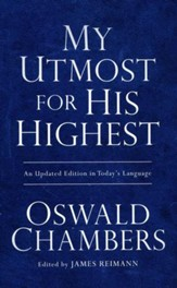 My Utmost for His Highest - an Updated Edition in Today's  Language