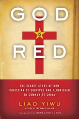 God Is Red: The Secret Story of How Christianity Survived and Flourished in Communist China - Slightly Imperfect