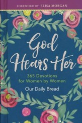 God Hears Her - 365 Devotions for Women by Women from Our Daily Bread