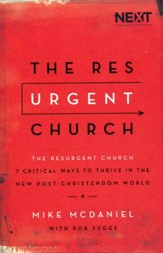 The Resurgent Church: 7 Critical Ways to Thrive in the New  Post-Christendom World
