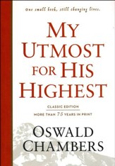 My Utmost For His Highest - Classic Edition