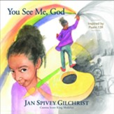 You See Me, God - I Am Your Child: Inspired by Psalm 139