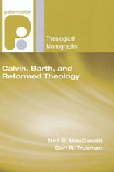 Calvin, Barth, and Reformed Theology
