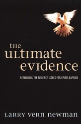 The Ultimate Evidence: Rethinking the Evidence Issues for Spirit-baptism
