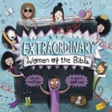 Extraordinary Women of the Bible