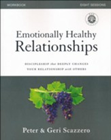 Emotionally Healthy Relationships Course Workbook: Discipleship that Deeply Changes Your Relationship with Others