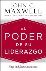 El Poder De Su Liderazgo, The Power of Your Leadership (Spanish)