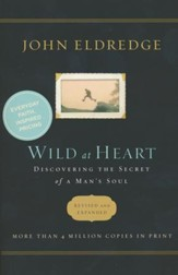Wild at Heart: Discovering the Secret of a Man's Soul,                      - Slightly Imperfect