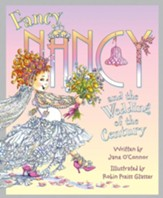 Fancy Nancy and the Wedding of the Century, Library Edition