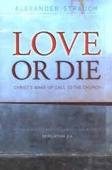 Love or Die: Christ's Wake-up Call to the Church
