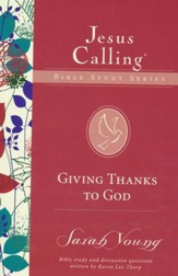 Giving Thanks to God, Jesus Calling Bible Studies, Volume 5