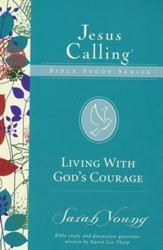 Living with God's Courage, Jesus Calling Bible Studies, Volume 6