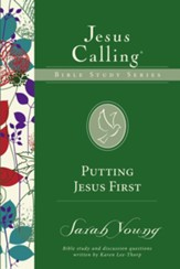 Putting Jesus First, Jesus Calling Bible Studies, Volume 7