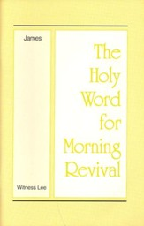 Holy Word For Morning Revival: James