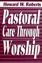 Pastoral Care Through Worship