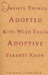 Twenty Things Adoptive Kids Wish Their Adoptive Parents Knew