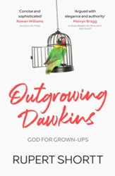 Outgrowing Dawkins: God for Grown-Ups