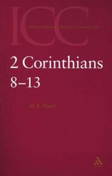 2 Corinthians 8-13 (Volume 2): International Critical Commentary [ICC]