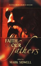 Faith of Our Fathers: Scenes from Church  History