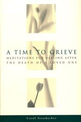 A Time to Grieve: Meditations for Healing             Care