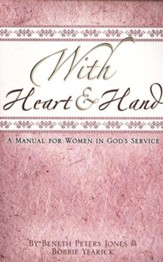 With Heart & Hand: A Manual for Women in God's Service