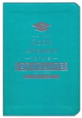 God's Answers for the Graduate: Class of 2017 - Imitation Leather, Teal: New King James Version, Special edition