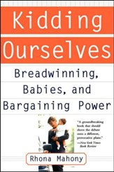 Kidding Ourselves: Breadwinning, Babies, and Bargaining Power
