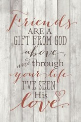 Friends Are A Gift Wood Plaque