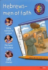 Bible Colour and Learn: 20 Hebrews-Men of Faith