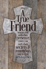 A True Friend Warms You Plaque